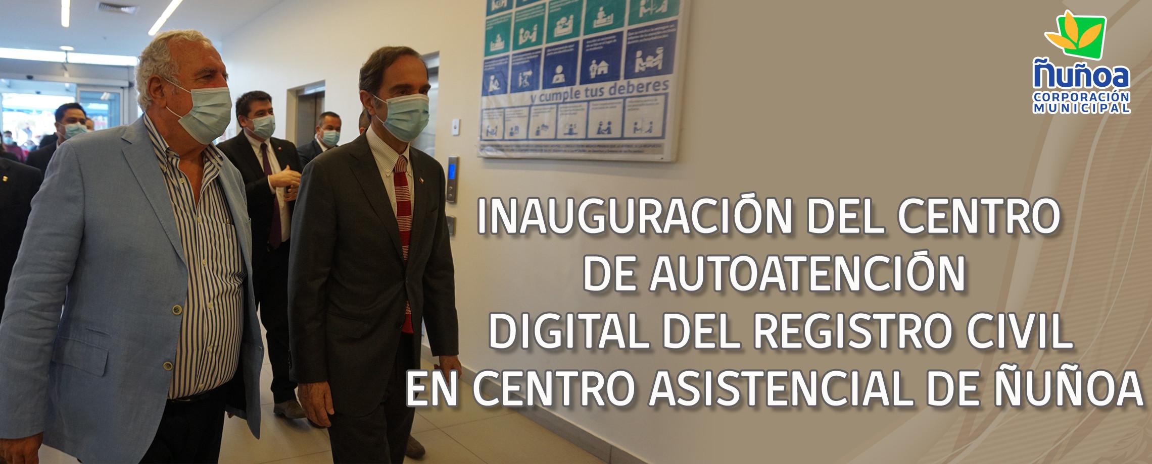 INAUGURACIÓN CENTRO DE AUTOATENCIÓN DIGITAL DEL REGISTRO       CIVIL